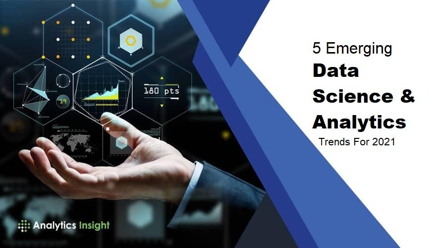 5 Emerging Data Science & Analytics Trends
