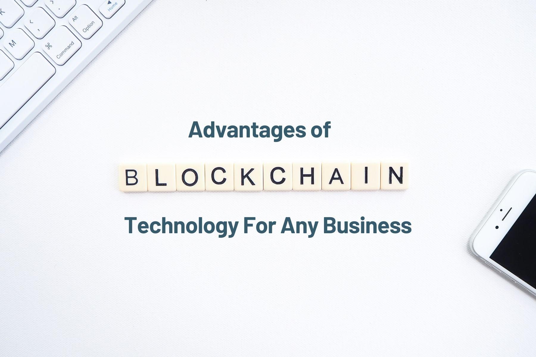 advantages of Blockchain Technology