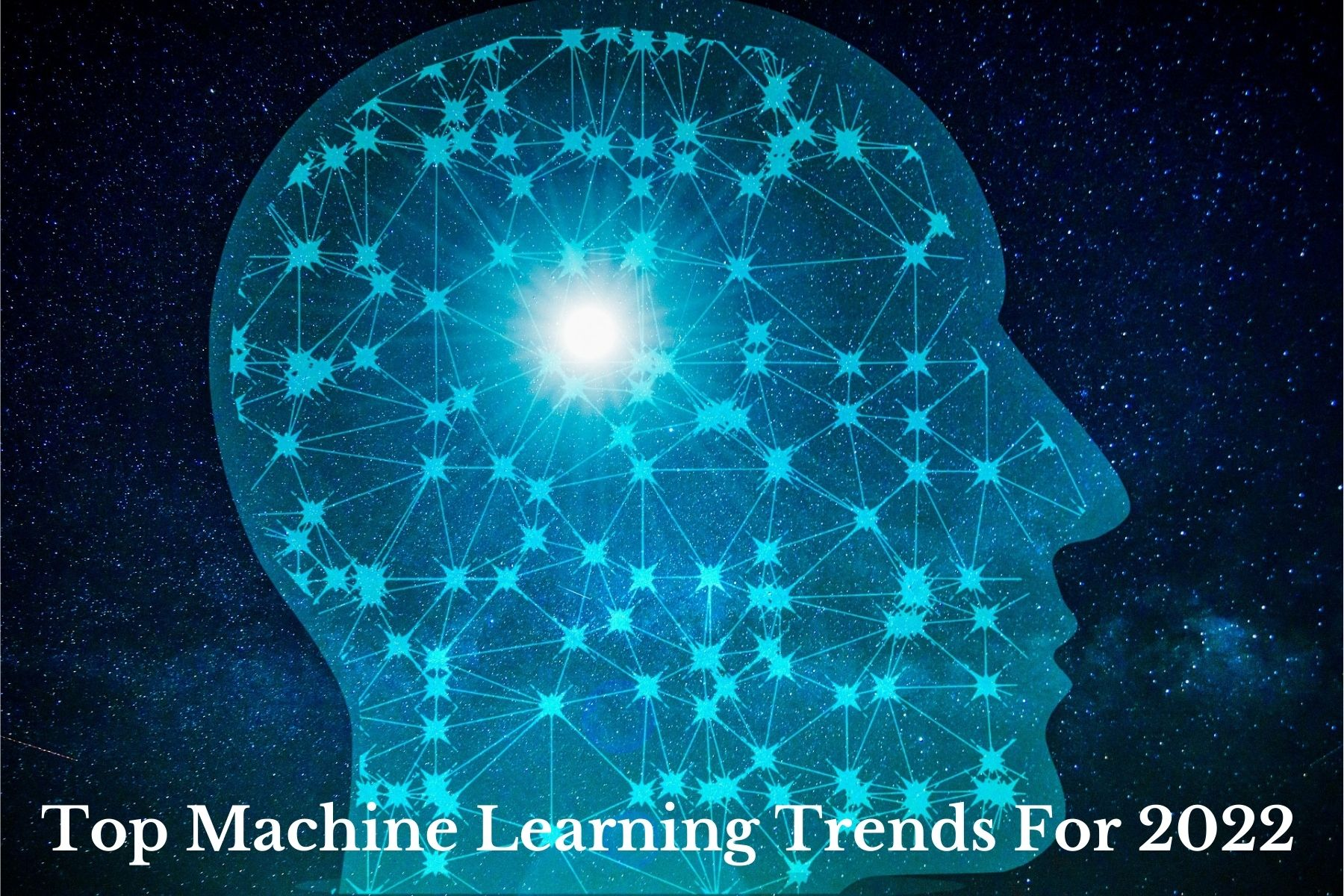 Top Machine Learning Trends For 2022 and Beyond