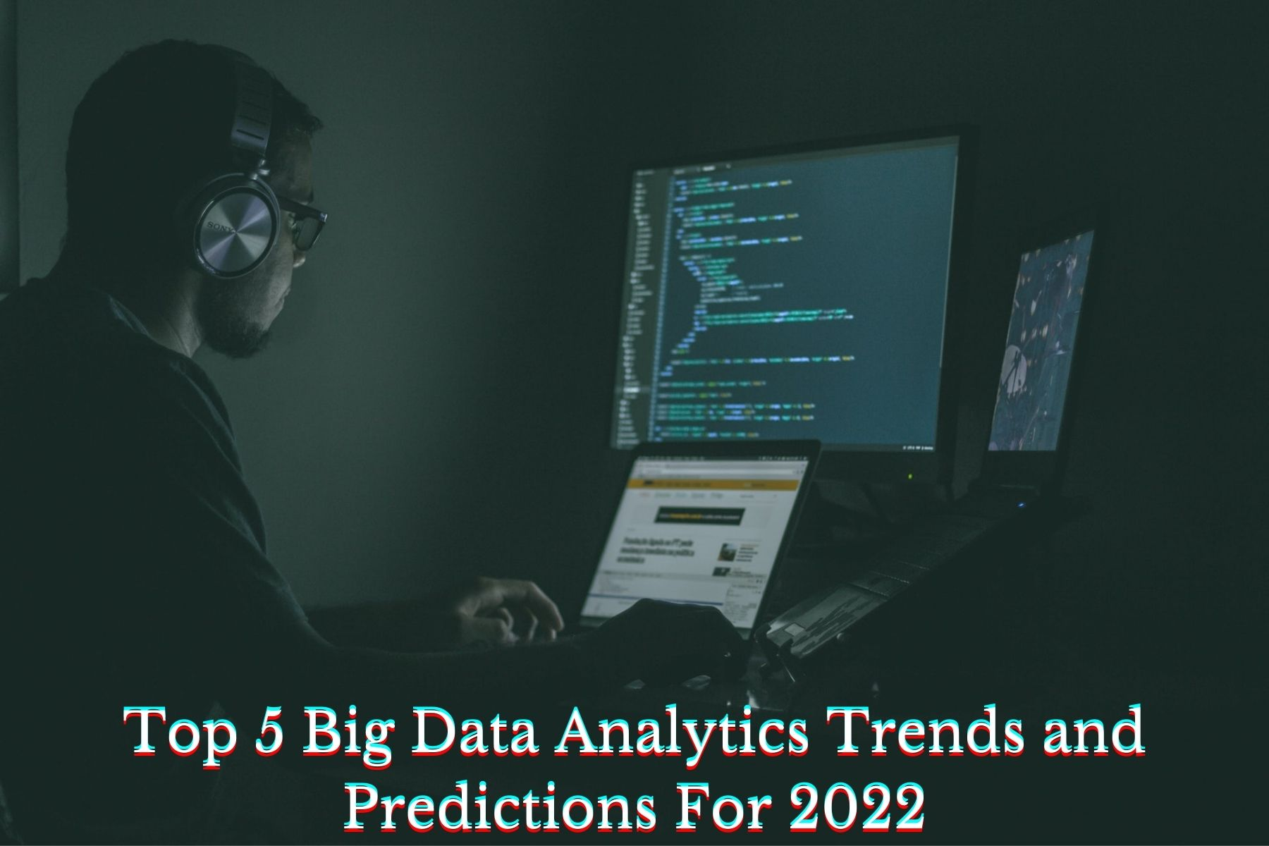 Top 5 Big Data Analytics Trends and Predictions For 2022